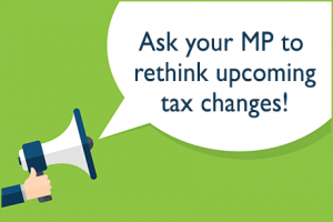 Image reads Ask your MP to rethink upcoming tax changes